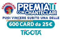 Logo Premiati con Chanteclair : vinci 600 Gift Card Tigotà da 25€