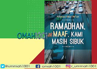 Ramadhan, Maaf, Kami Masih Sibuk
