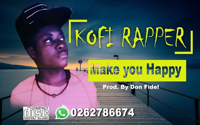 Kofi Rapper - Make you happy Prod. by Fidel