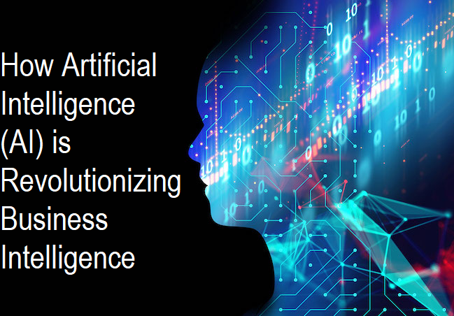 How Artificial Intelligence (AI) is Revolutionizing Business Intelligence