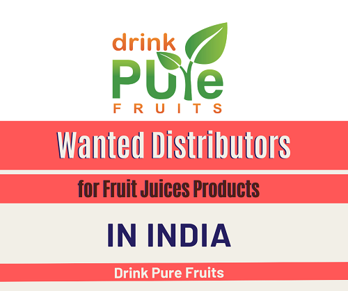Wanted Distributors for Fruit Juices Products in India