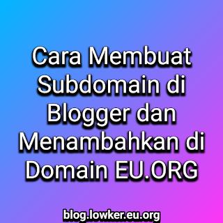 Cara Membuat Subdomain EU.ORG di Blogger