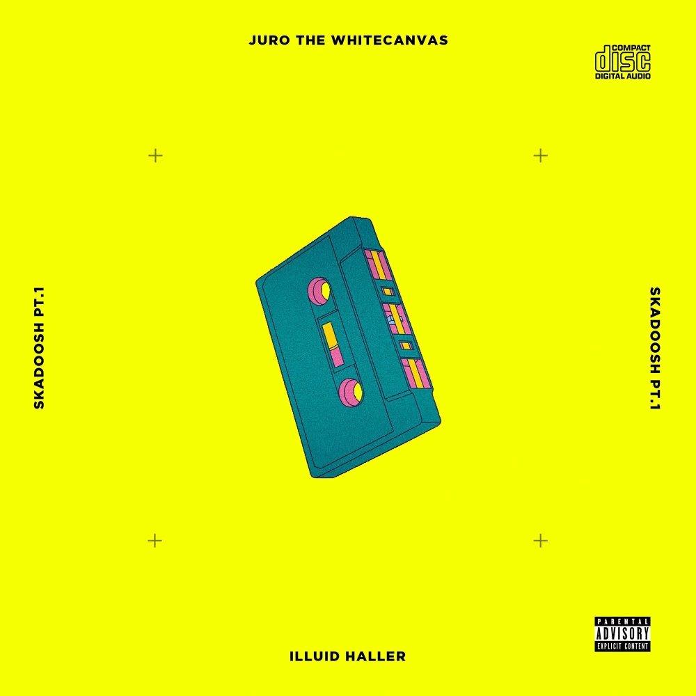 Juro the Whitecanvas – Skadoosh Pt. 1 – EP