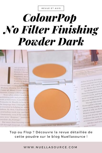 colourpop no filter sheer matte pressed finishing powder dark nuellasource revue avis