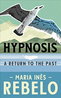 Hypnosis - a Magical Realism Romance by Maria Inês Rebelo