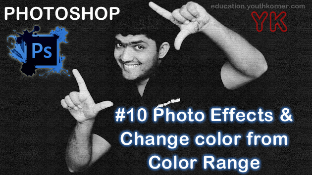 #10 Photo Effects & Change color from Color Range in Photoshop