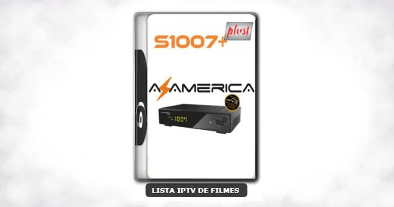 Azamerica S1007 Plus HD Nova Atualização Melhorias na Estabilidade do Sistema V1.09.21156
