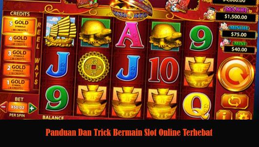 Panduan Dan Trick Bermain Slot Online Terhebat