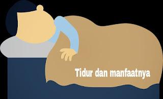 Tidur dan manfaatnya