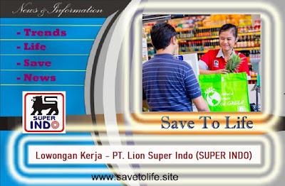 Informasi Rekrutmen Karyawan PT Lion Super Indo (SUPER INDO) - Periode Maret 2020