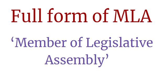 full form of MLA Member of Legislative Assembly