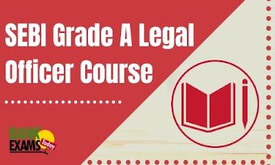 SEBI Grade A Legal Officer Course