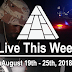 Live This Week: August 19th - 25th, 2018