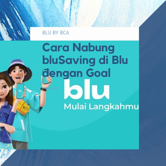 Cara Nabung bluSaving di Blu dengan Goal