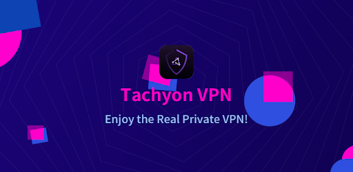 Tachyon VPN – Private Free Proxy v1.5.1 [Mod]
