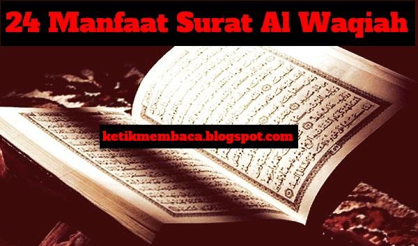 24 Manfaat Membaca Surat Al Waqiah Dalam Setiap Hari