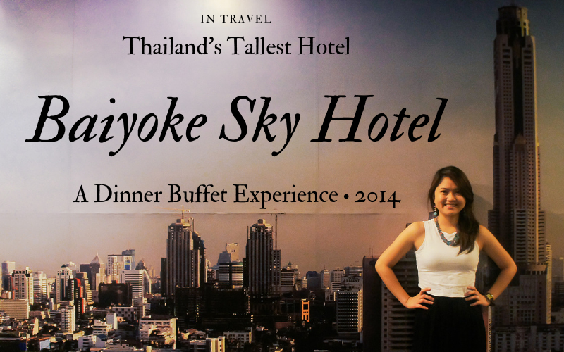 Dinner Buffet at Baiyoke Sky Hotel: Things To Do in Bangkok, Thailand