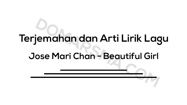 Terjemahan dan Arti Lirik Lagu Jose Mari Chan - Beautiful Girl
