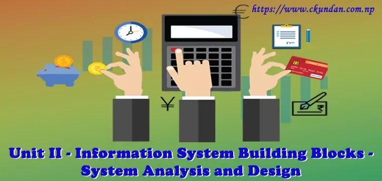 Information System Building Blocks - System Analysis and Design