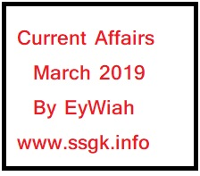 Current Affairs March 2019 By EyWiah.com