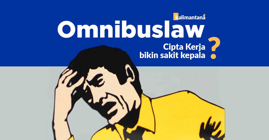 UU Omnibus Law - Cipta Kerja (Ciptaker) dan Penjelasannya. Terlengkap, Terupdate, No Hoax