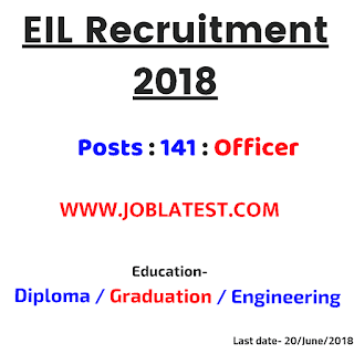 EIL Recruitment 2018 - 141 Officer Posts : Diploma, Graduation, Engineering Govt Jobs - Apply Online