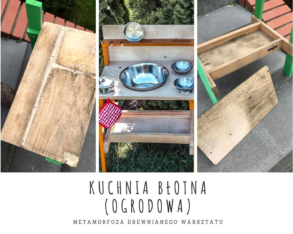 Kuchnia Błotna Ogrodowa Metamorfoza Drewnianego Warsztatu