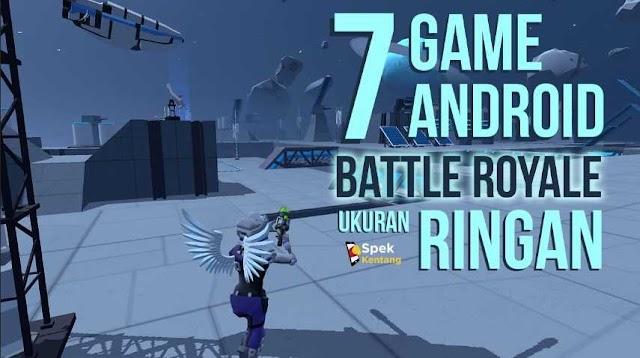 7 Game Battle Royale Ringan Terbaik di Android 2020