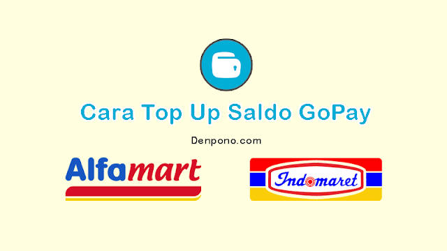 Cara Top Up Saldo Gopay di Alfamart dan Indomaret