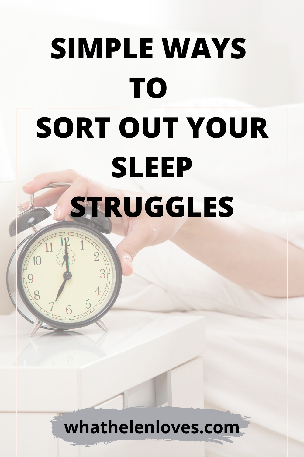 Pinterest pin for a post about tips to sort out your sleep struggles.