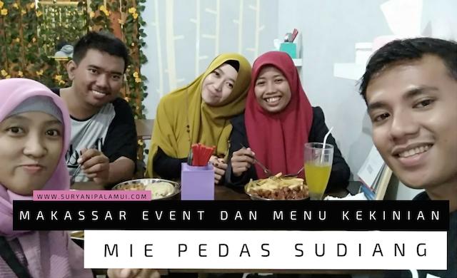 Makassar Event dan Menu Kekinian dari Mie Pedas Sudiang
