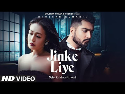 jinke liye song lyrics neha kakkar