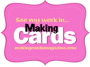 See me Published in Making Cards Magazine
