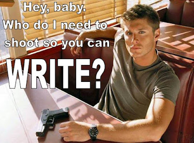 Hey baby, who do I need to shoot so you can write?