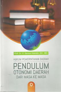 Hukum Pemerintahan Daerah : Pendulum Otonomi Daerah