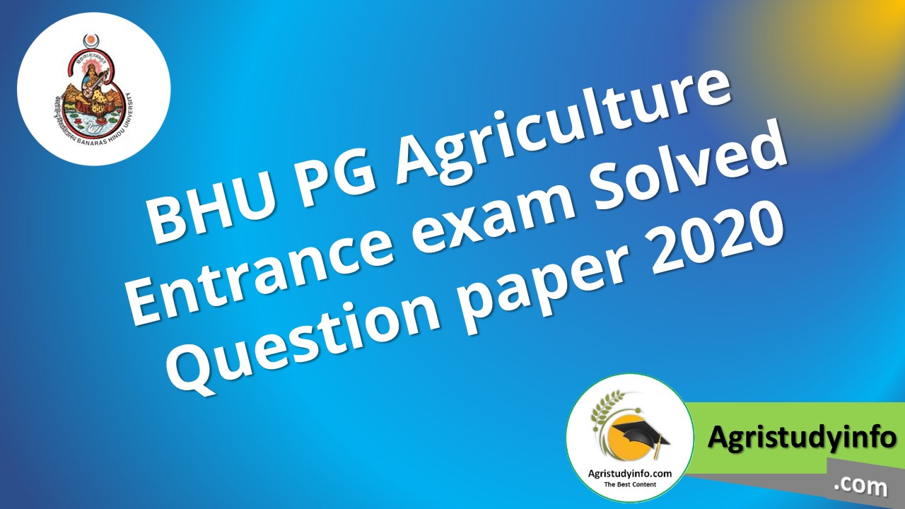 Read more about the article BHU PG Agriculture Entrance exam Solved Question paper 2020