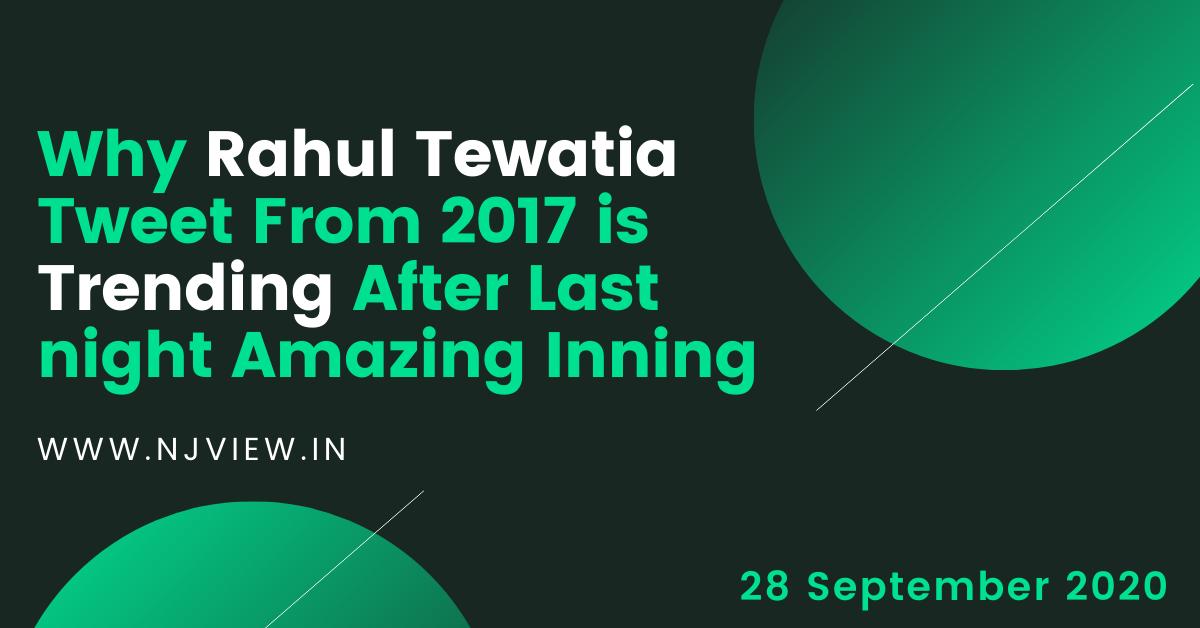 Why Rahul Tewatia Tweet From 2017 is Trending After Last night Amazing Inning