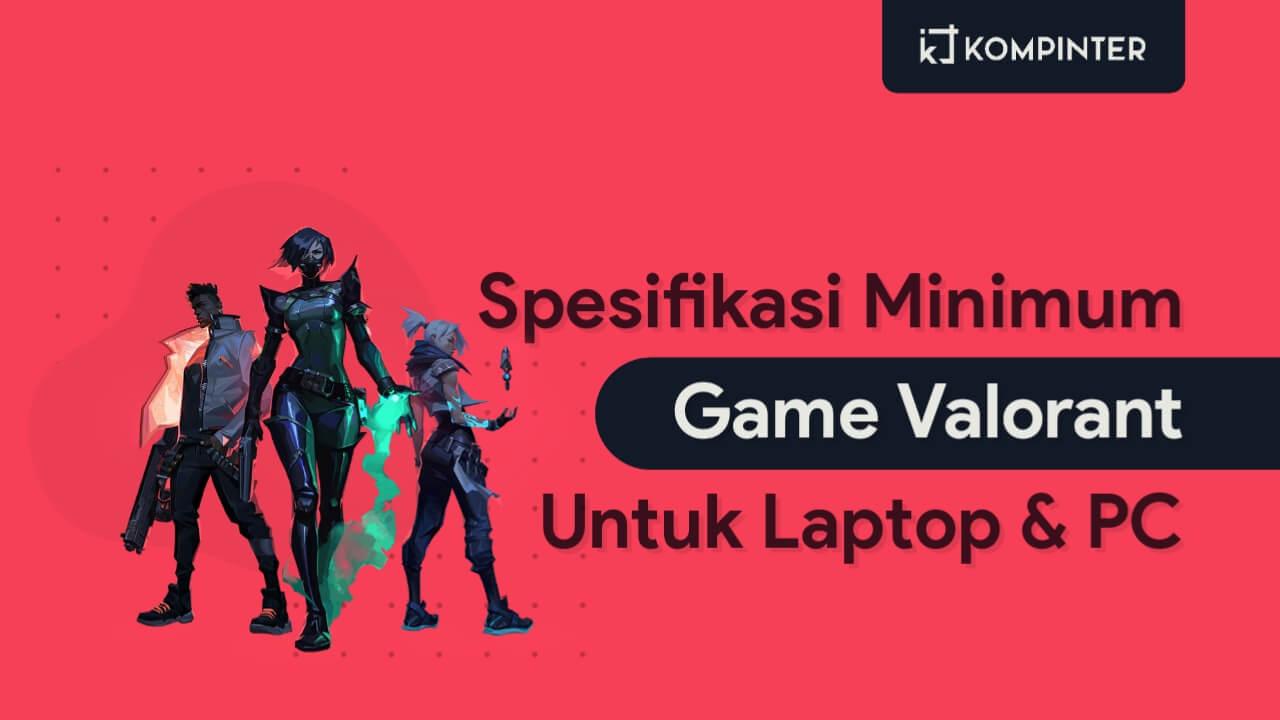 Spesifikasi Minimum Valorant PC