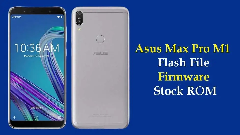 Asus Zenfone Max Pro M1 Flash File Firmware