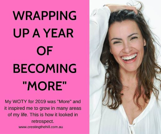 "My WOTY for 2019 was ""More"" and it inspired me to grow in many areas of my life. This is how it looked in retrospect."