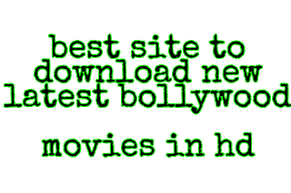best site to download new latest bollywood movies in hd