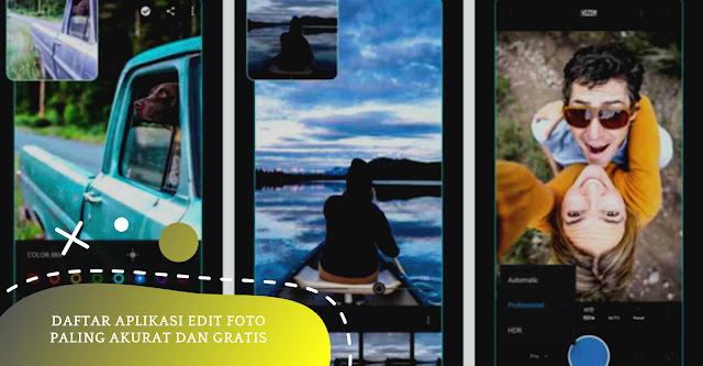 Daftar Aplikasi Edit Foto Paling Akurat dan Gratis