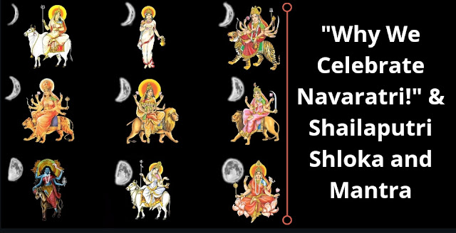 """Why We Celebrate Navaratri!"" & Shailaputri Shloka and Mantra"