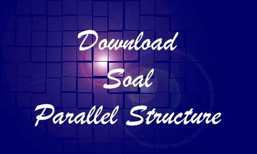 Download Contoh Soal dan Pembahasan Tes Bahasa Inggris Parallel Structure
