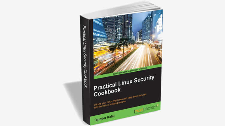 Practical Linux Security Cookbook by PACKT Publishing ($22 Value)
