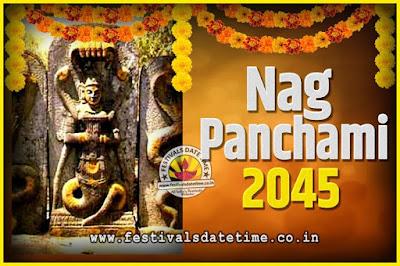 2045 Nag Panchami Pooja Date and Time, 2045 Nag Panchami Calendar