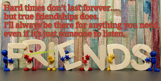 Hard times don't last forever, friendship quotes