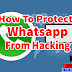 HOW TO PROTECT YOUR WHATSAPP ACCOUNT FROM HACKING