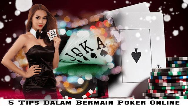 5 Tips Dalam Bermain Poker Online