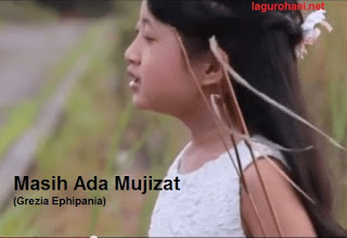 Download Lagu Rohani Masih Ada Mujizat (Grezia Ephipania)